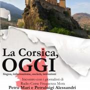 """""""La Corsica, oggi"""": lunedì 26 a Cagliari conferenza sull'isola sorella con Petru Mari e Petruluigi Alessandri, quelli di Mediterradio!"""